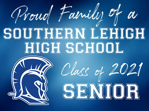"""""""Proud Family"""" of a Southern Lehigh 2021 Senior Yard Sign"""