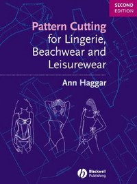 Pattern Cutting for Lingerie, Beachwear and Leisurewear by Ann Haggar