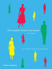 The Complete Fashion Sourcebook by John Peacock
