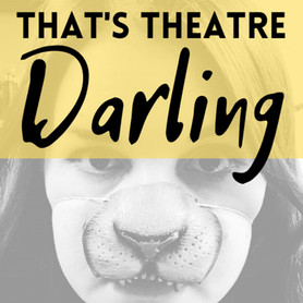 That's Theatre, Darling Podcast