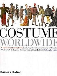 Costume Worldwide: A Historical Sourcebook by Melissa Leventon