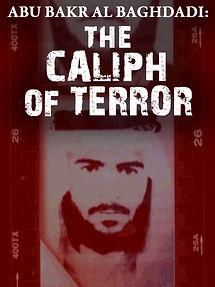 Abu Bakr Al Baghdadi The Caliph of Isis