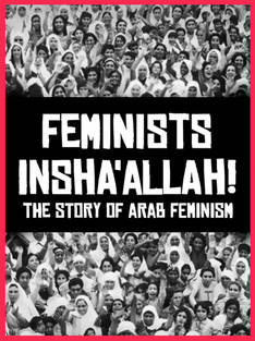 Feminists Insha allah The Story of Arab Feminism