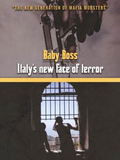 Baby Boss Italys New Face of Terror
