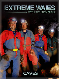 Extreme Wales With Richard Parks Caving