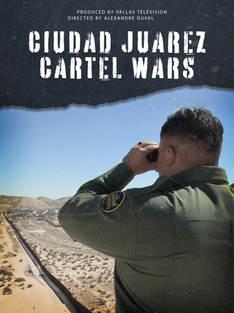 Ciudad Juarez Cartel Wars