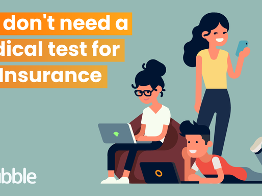 You don't* need a medical test for Life Insurance