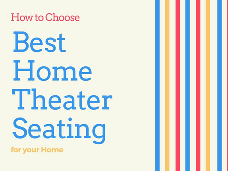 How to Choose Best Home Theater Seating for your Home