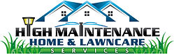 High Maintenance Home & Lawn Care Logo[5
