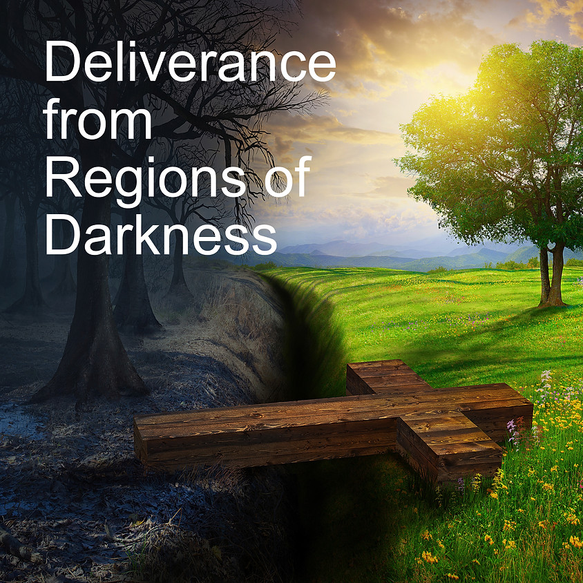 Deliverance from Regions of Darkness