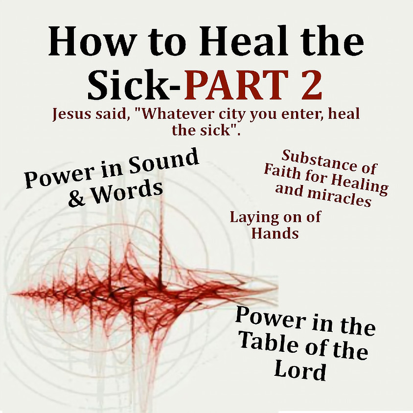 How to Heal the Sick PART 2