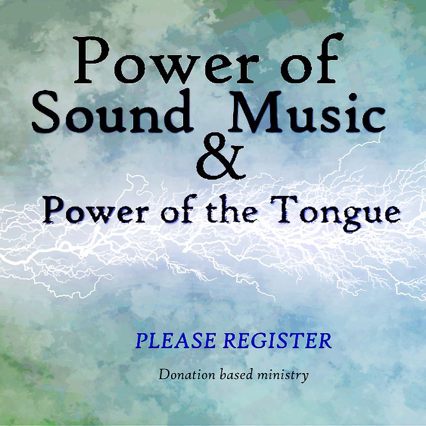 Power of Sound & Worship & the Power of the Tongue