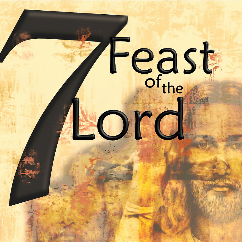 Seven Feasts of the Lord: Unveiling Christ from the Beginning