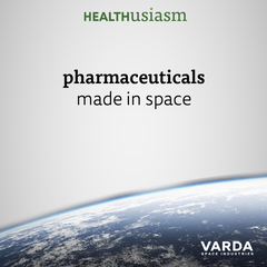 Pharmaceuticals made in space
