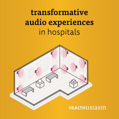 Audio experience in hospitals