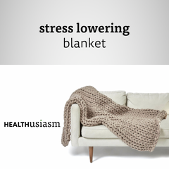 A stress lowering blanket