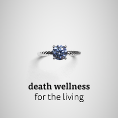 Death Wellness for the living