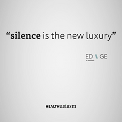 Silence is the new Luxury