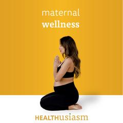 Maternal wellness
