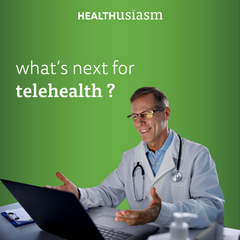 What's next for Telehealth (part 1)