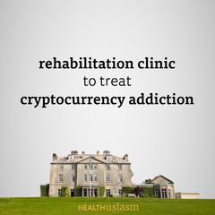 Clinic for crypto addiction