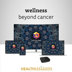Wellness beyond cancer