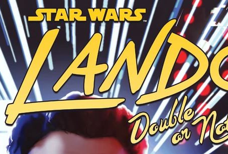 Guru Review: 'Lando: Double or Nothing, Part I'