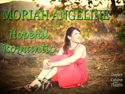 "Moriah's cabaret show--""Hopeful Romantic"""