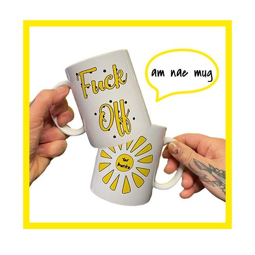 Am Nae Mug - Fuck Off