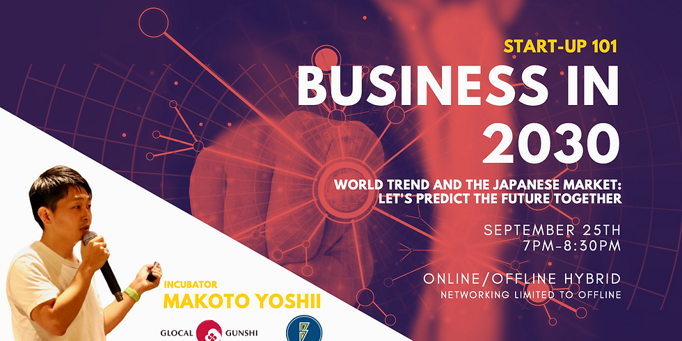 START-UP101: Business in 2030 - World Trend and the Japanese Market