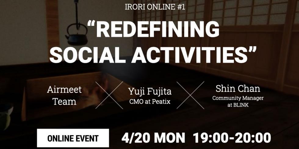 Redefining Social Activities - Online IRORI by BARK