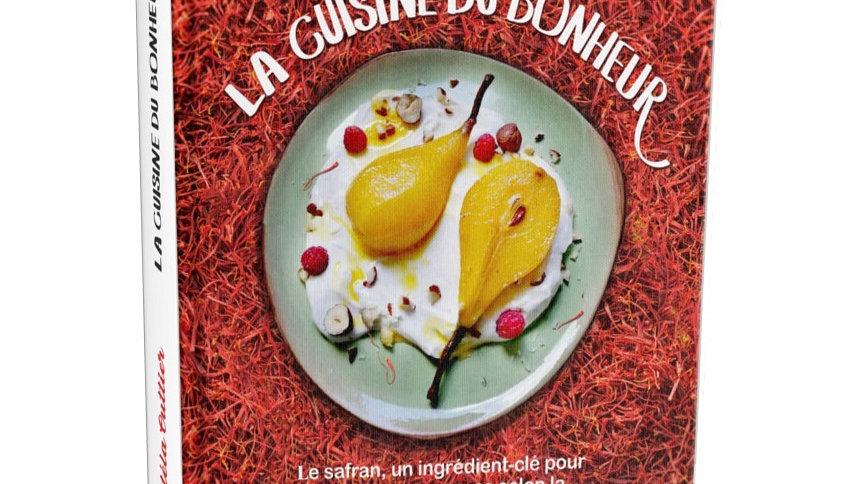 """Livre de recette consacré au safran """"la cuisine du bonheur"""""""