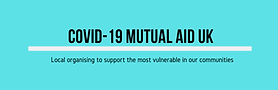 Join local community groups as a volunteer which are organising mutual aid throughout the Covid-19 outbreak in the UK.
