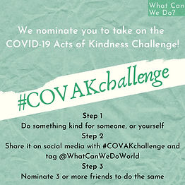 #COVAKchallenge was started by the What Can We Do? team, encouraging people to enact acts of kindness for others or themselves during this difficult time.