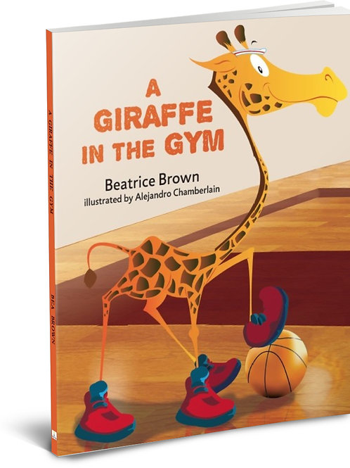 A Giraffe in the Gym 2nd Edition