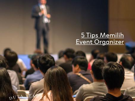 5 Tips Memilih Event Organizer