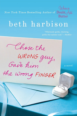 Shannon's Pick:  Chose the Wrong Guy, Gave Him the Wrong Finger by Beth Harbison