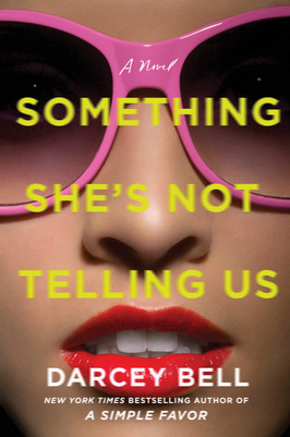 Brooke's Pick:  Something She's Not Telling Us by Darcey Bell