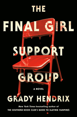 Brooke's Pick:  The Final Girl Support Group by Grady Hendrix