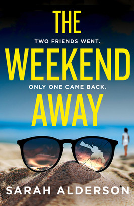 Laura's Pick:  The Weekend Away by Sarah Alderson