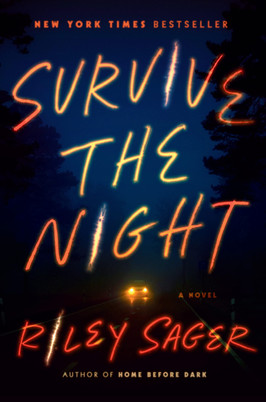 Brooke's Pick:  Survive the Night by Riley Sager