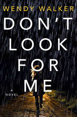 Laura's Pick:  Don't Look for Me by Wendy Walker