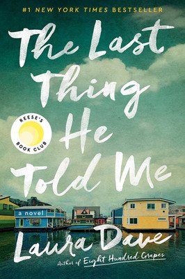 Laura's Pick:  The Last Thing He Told Me by Laura Dave
