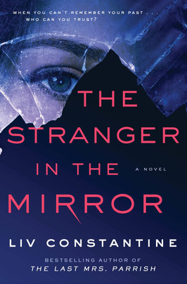 Brooke's Pick:  The Stranger in the Mirror by Liv Constantine