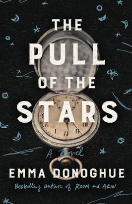 Brooke's Pick:  The Pull of the Stars by Emma Donoghue