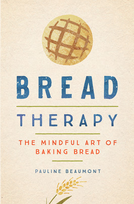 Kathy's Pick:  Bread Therapy by Pauline Beaumont