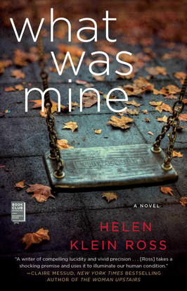 Crystal's Pick:  What Was Mine by Helen Klein Ross