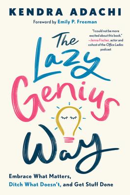 Catherine's Pick:  The Lazy Genius Way by Kendra Adachi