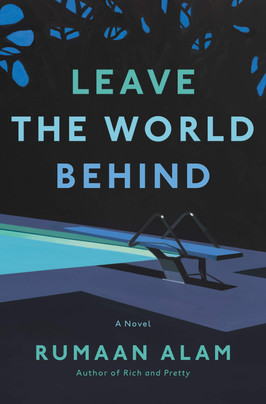 Brooke's Pick:  Leave the World Behind by Rumaan Alam