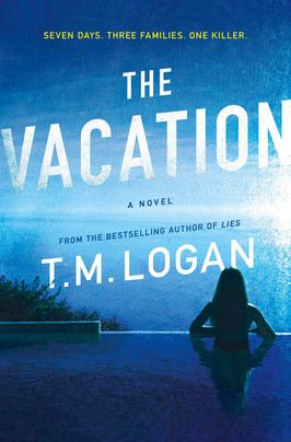 Brooke's Pick:  The Vacation by T.M. Logan